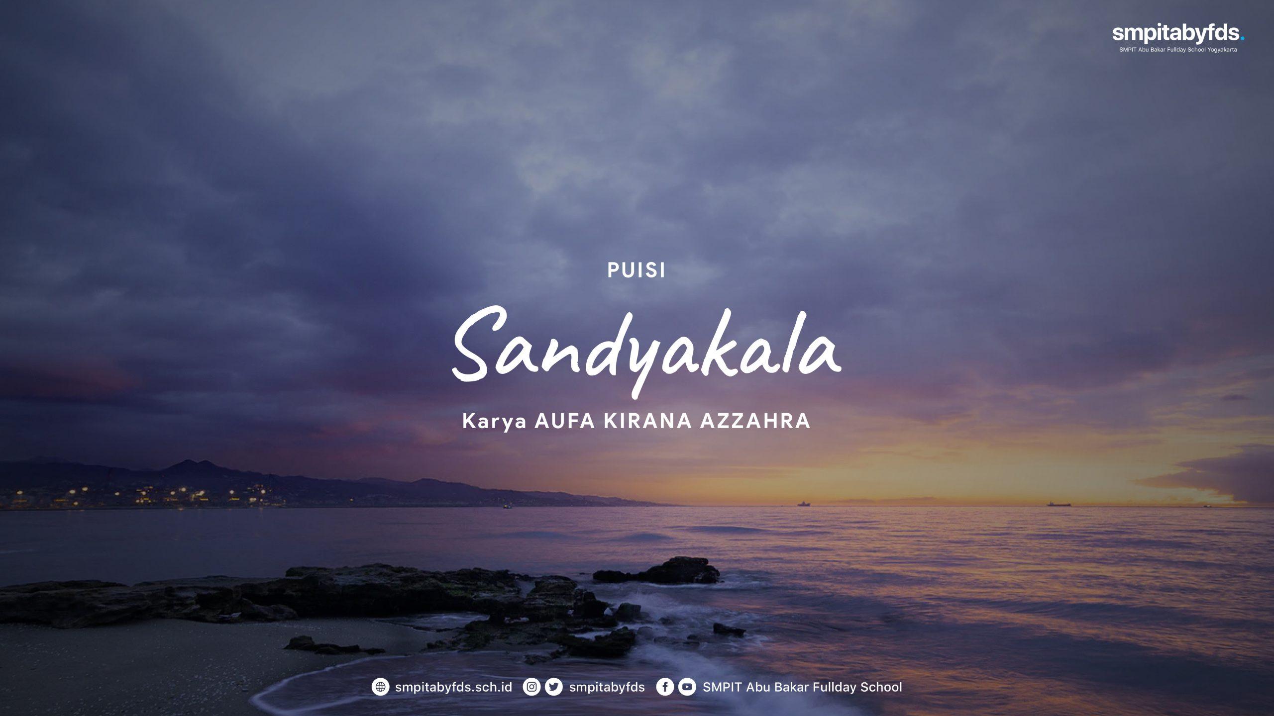 Puisi – Sandyakala karya Aufa Kirana Azzahra